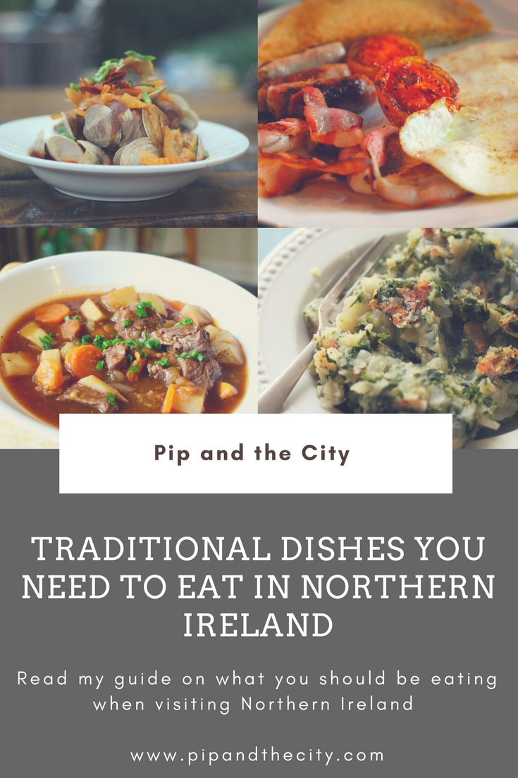 TRADITIONAL DISHES YOU NEED TO EAT IN NORTHERN IRELAND