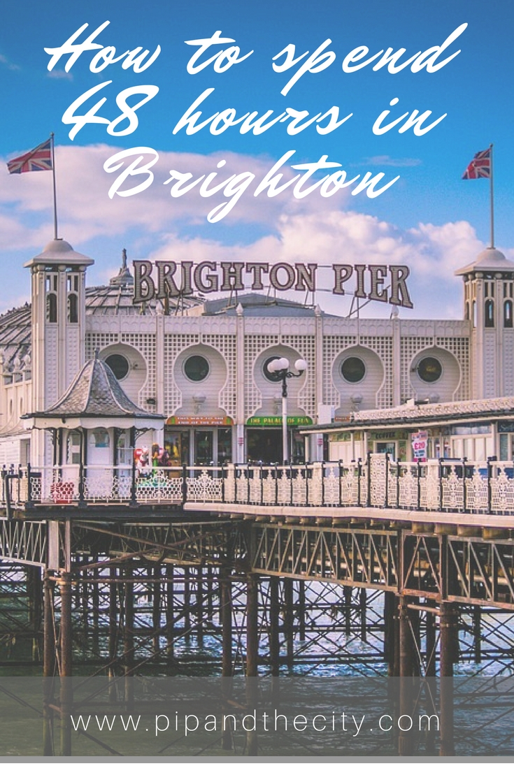 How to spend 48 hours in Brighton