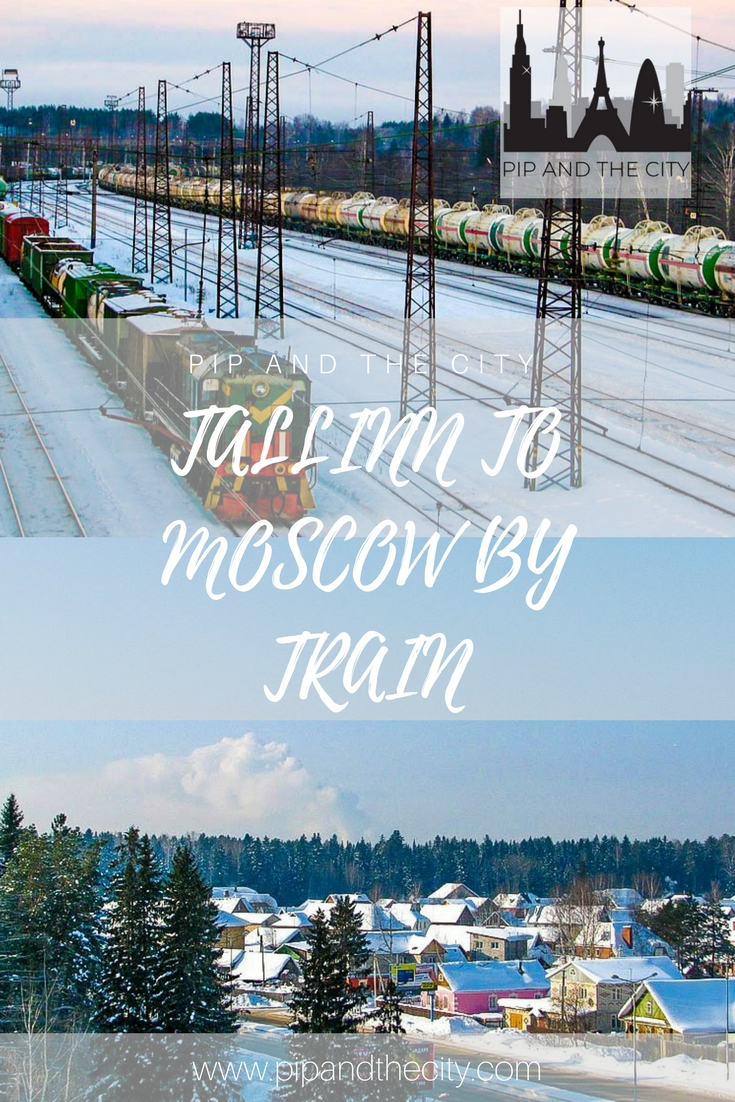 TALLINN TO MOSCOW BY TRAIN | A GUIDE TO RIDING THE RAILS TO RUSSIA